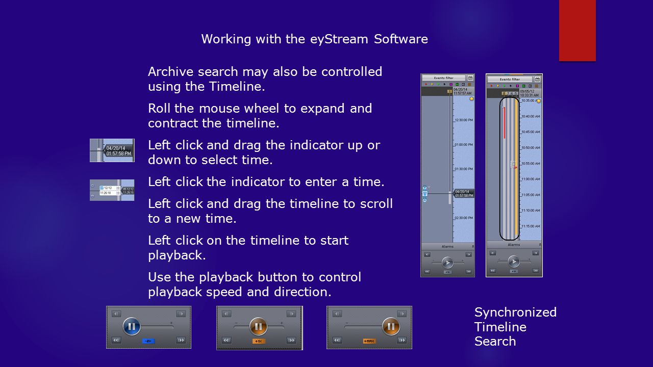 Working with the eyStream Software Archive search may also be controlled using the Timeline.