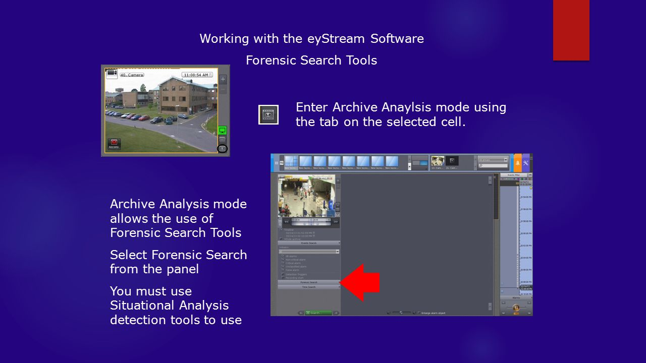 Working with the eyStream Software Forensic Search Tools Enter Archive Anaylsis mode using the tab on the selected cell.