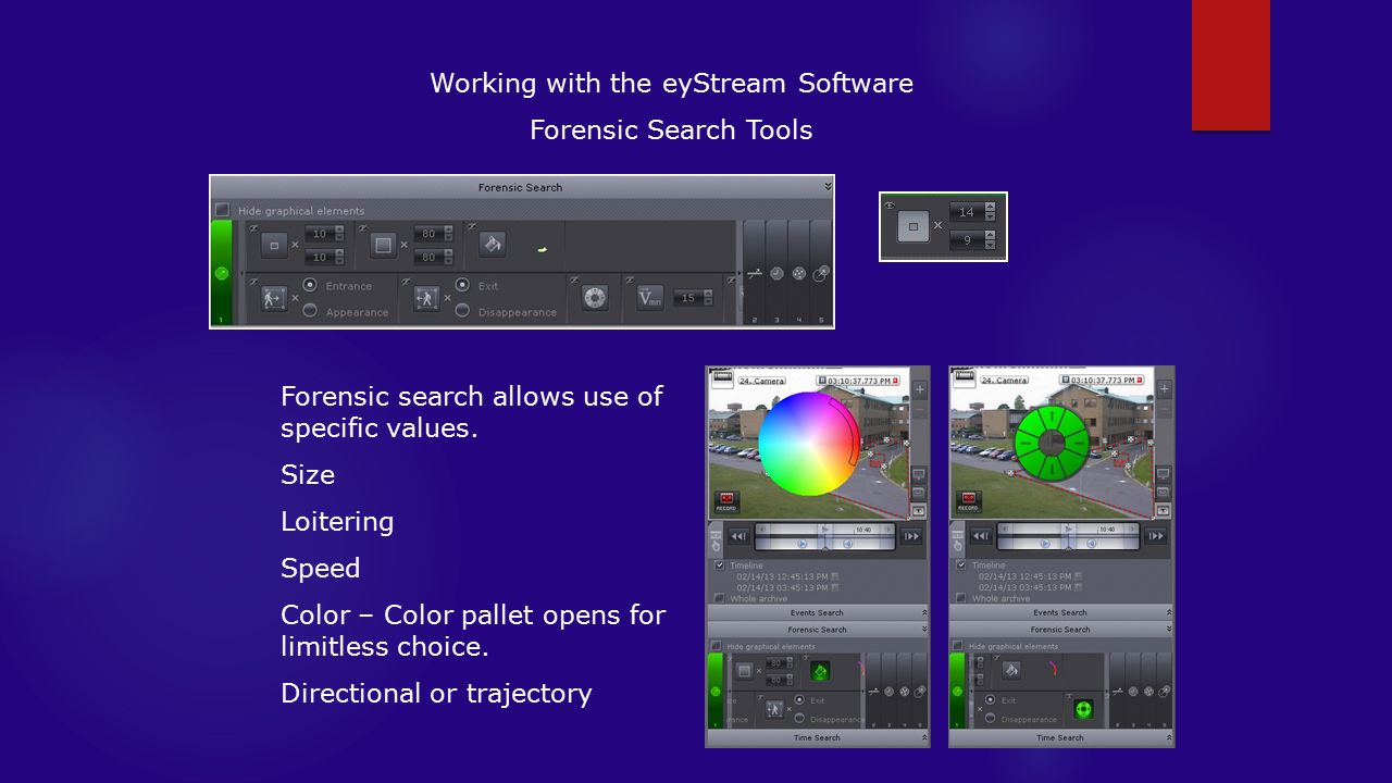 Working with the eyStream Software Forensic Search Tools Forensic search allows use of specific values.