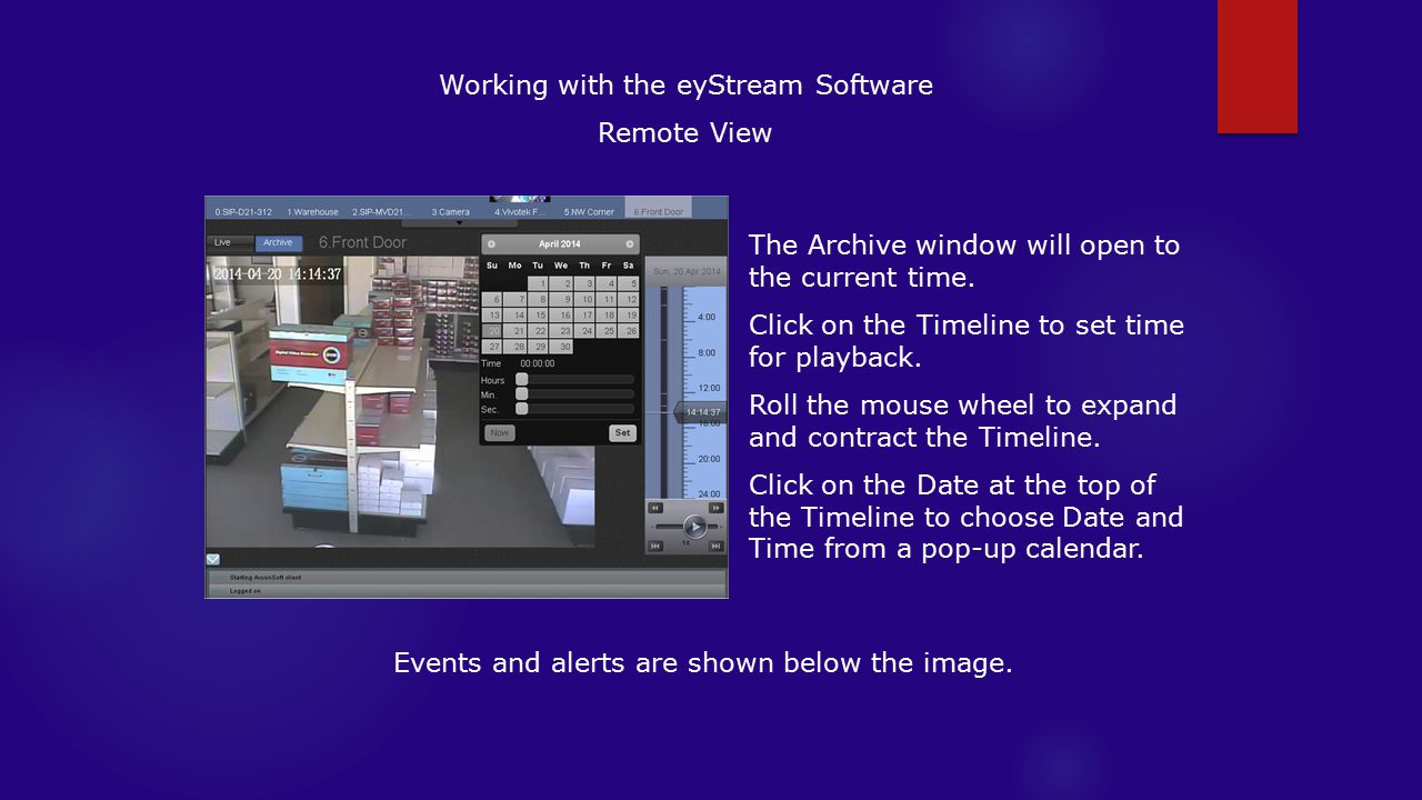 Working with the eyStream Software Remote View The Archive window will open to the current time.