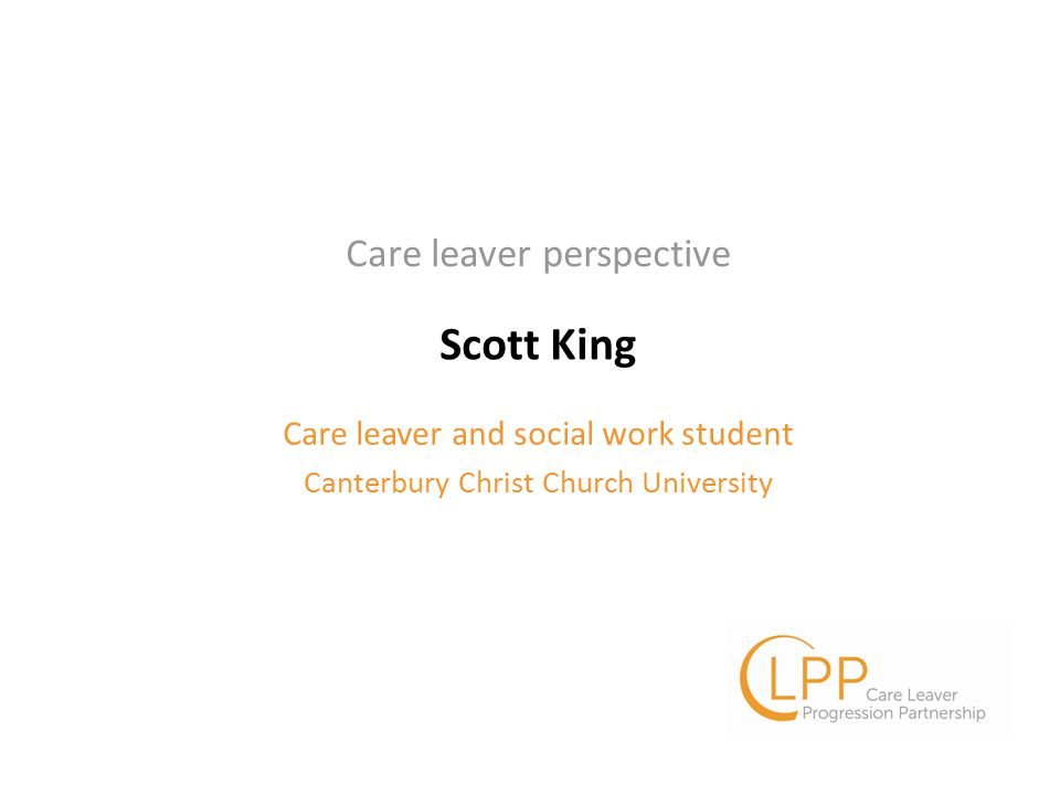 Scott King Care leaver and social work student Canterbury Christ Church University Care leaver perspective