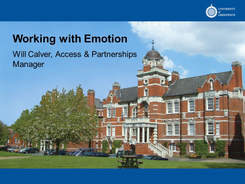 Working with Emotion Will Calver, Access & Partnerships Manager
