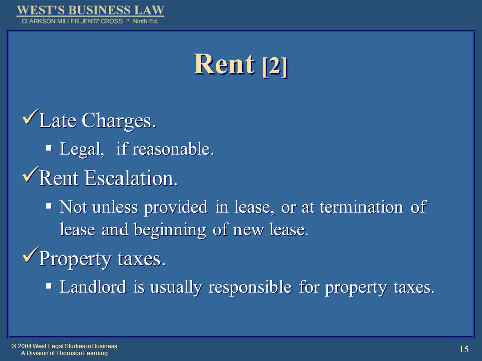© 2004 West Legal Studies in Business A Division of Thomson Learning 15 Rent [2] Late Charges.