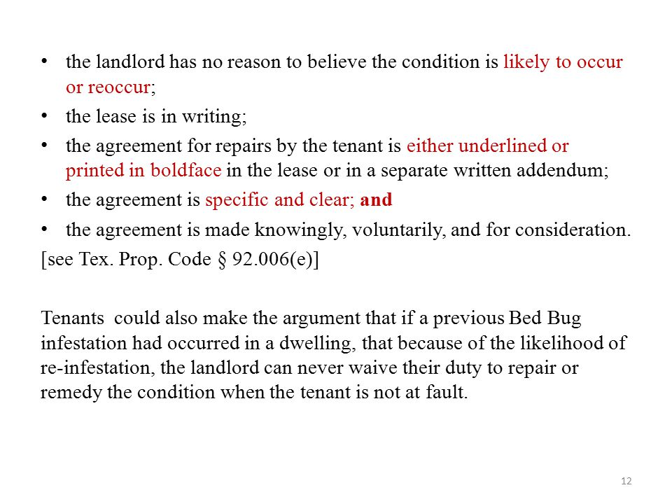 the landlord has no reason to believe the condition is likely to occur or reoccur; the lease is in writing; the agreement for repairs by the tenant is