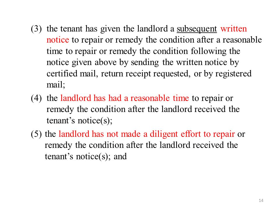 (3)the tenant has given the landlord a subsequent written notice to repair or remedy the condition after a reasonable time to repair or remedy the con
