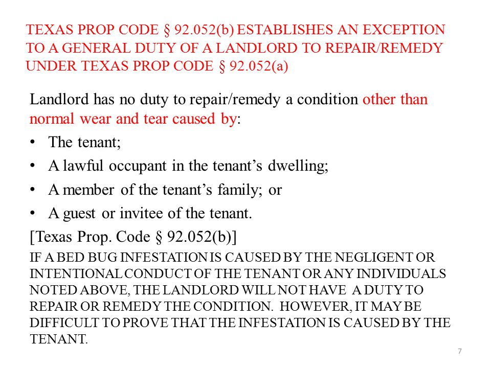 TEXAS PROP CODE § 92.052(b) ESTABLISHES AN EXCEPTION TO A GENERAL DUTY OF A LANDLORD TO REPAIR/REMEDY UNDER TEXAS PROP CODE § 92.052(a) Landlord has n