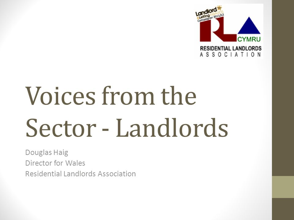 Voices from the Sector - Landlords Douglas Haig Director for Wales Residential Landlords Association