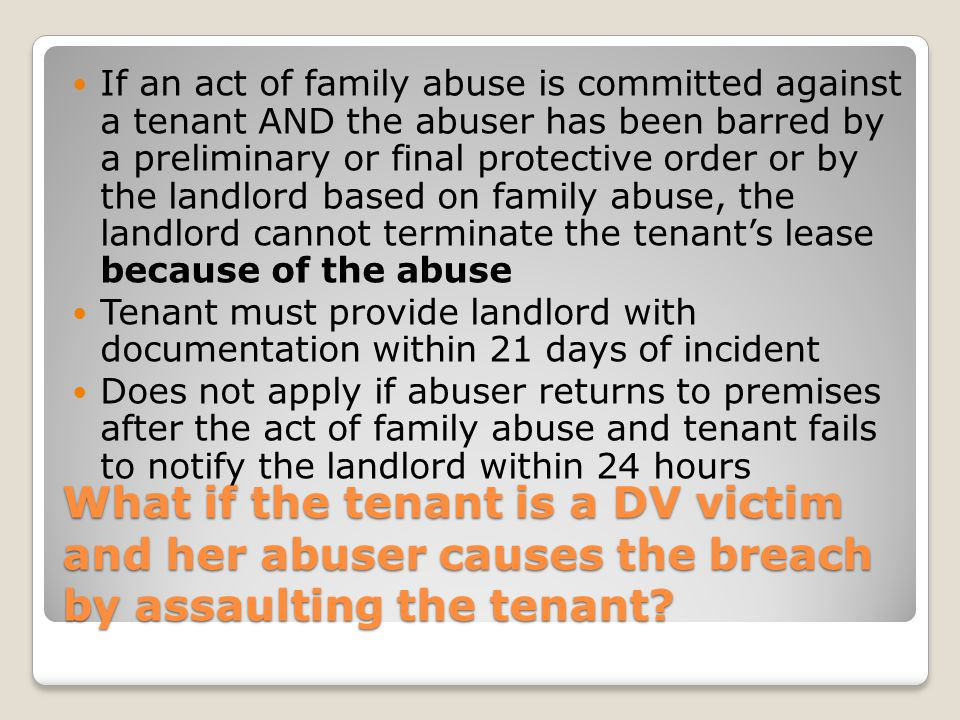What if the tenant is a DV victim and her abuser causes the breach by assaulting the tenant.
