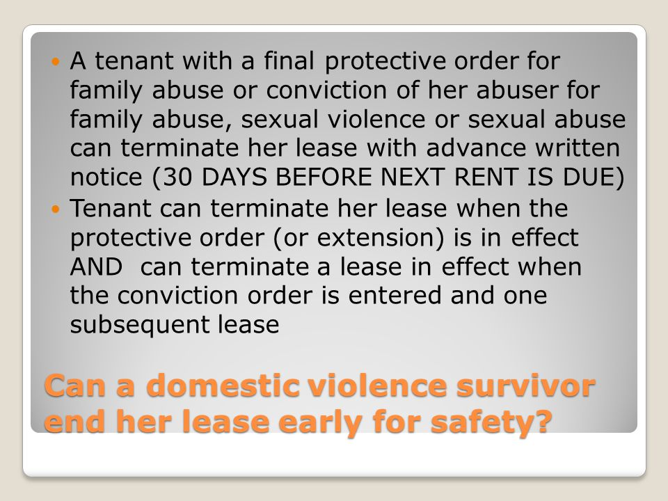 Can a domestic violence survivor end her lease early for safety.