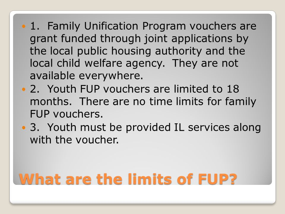What are the limits of FUP. 1.