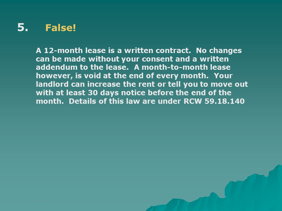 5. False. A 12-month lease is a written contract.