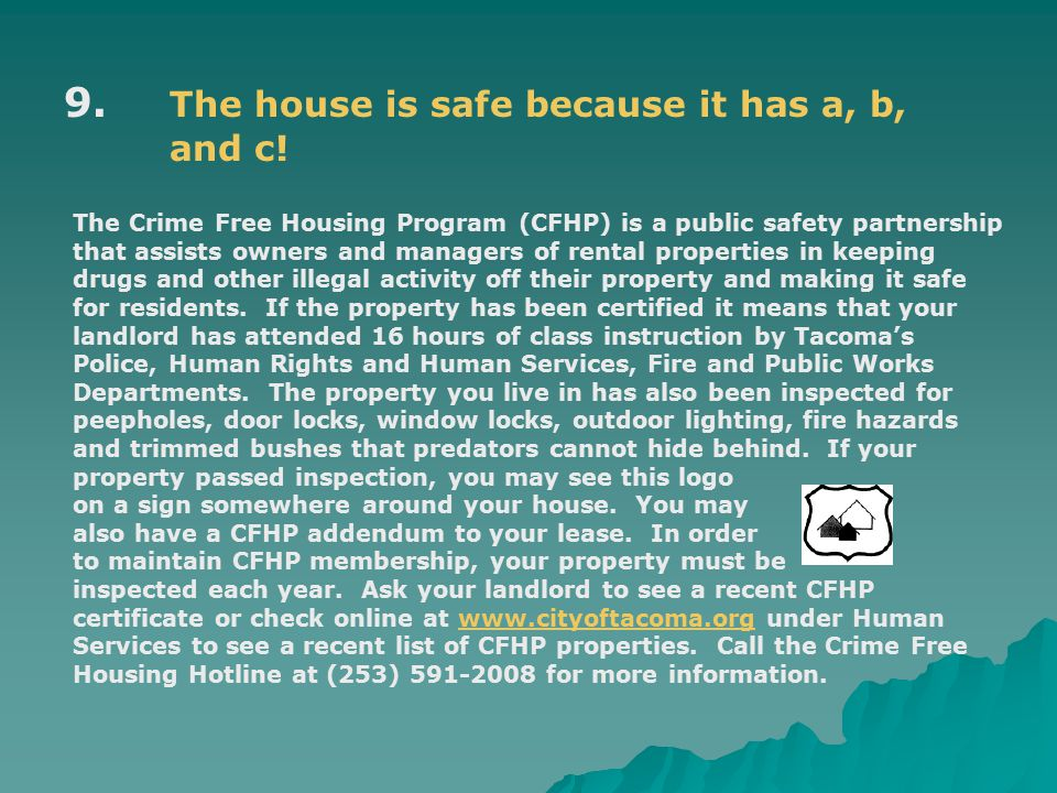 9. The house is safe because it has a, b, and c.