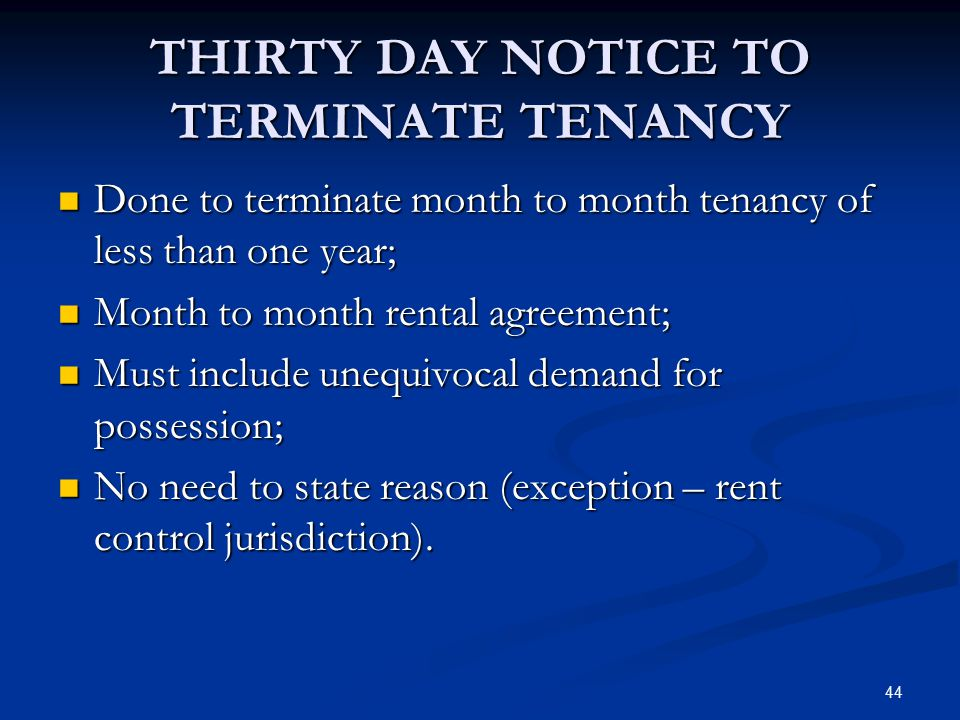 44 THIRTY DAY NOTICE TO TERMINATE TENANCY Done to terminate month to month tenancy of less than one year; Done to terminate month to month tenancy of