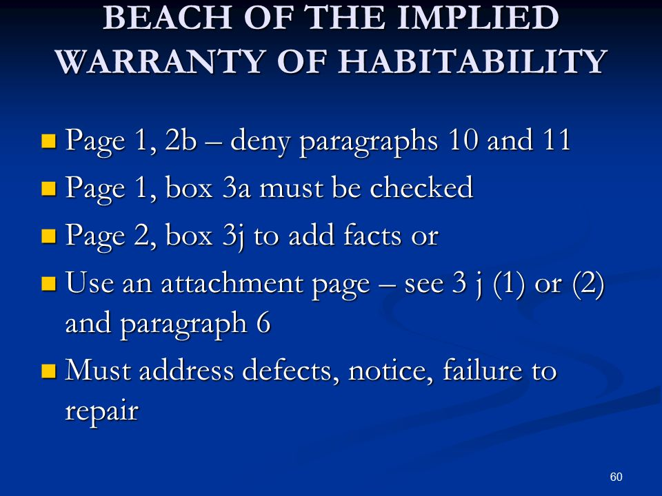 60 BEACH OF THE IMPLIED WARRANTY OF HABITABILITY Page 1, 2b – deny paragraphs 10 and 11 Page 1, 2b – deny paragraphs 10 and 11 Page 1, box 3a must be