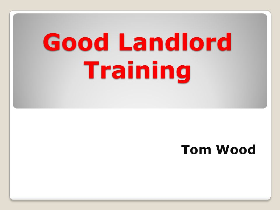 25 YEARS OF EXPERIENCE AS A LANDLORD