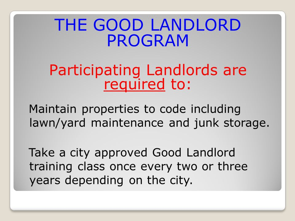 Maintain properties to code including lawn/yard maintenance and junk storage.