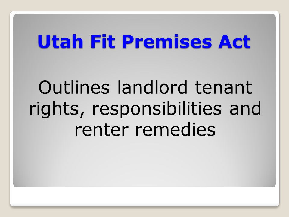 Utah Fit Premises Act Outlines landlord tenant rights, responsibilities and renter remedies