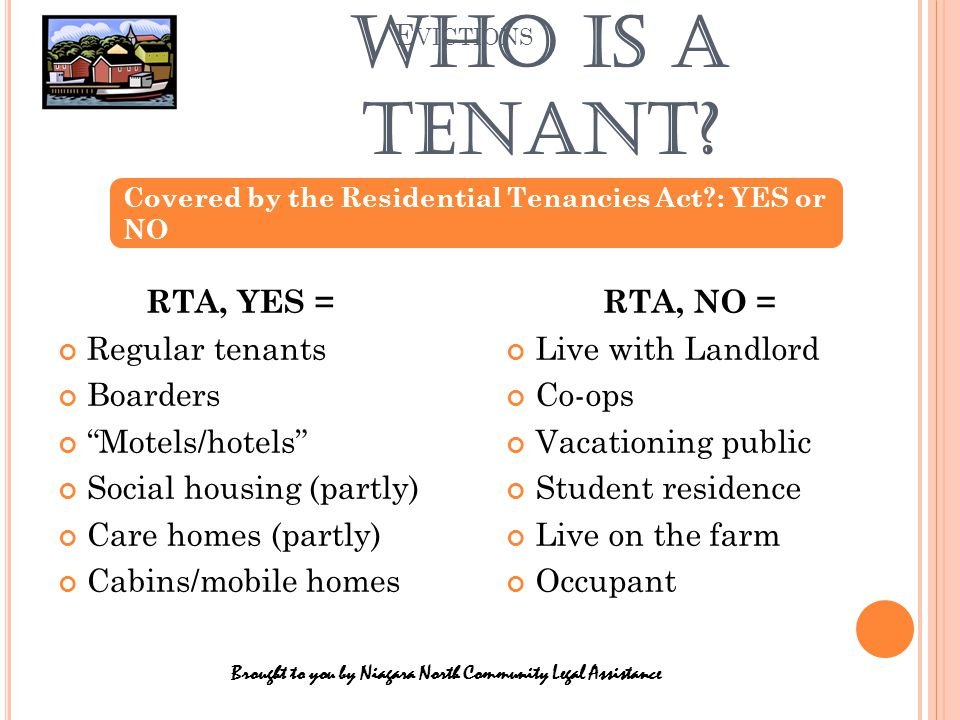 The Players: Meet your landlord: (as seen by You) Meet yourself: (as seen by the landlord) Brought to you by Niagara North Community Legal Assistance