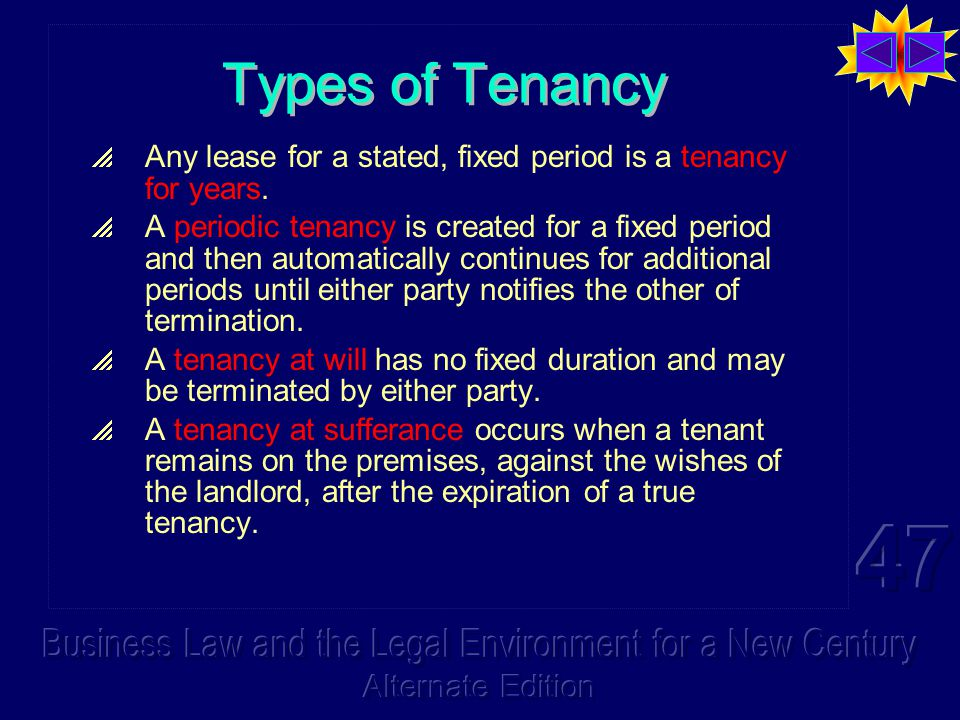 Types of Tenancy  Any lease for a stated, fixed period is a tenancy for years.
