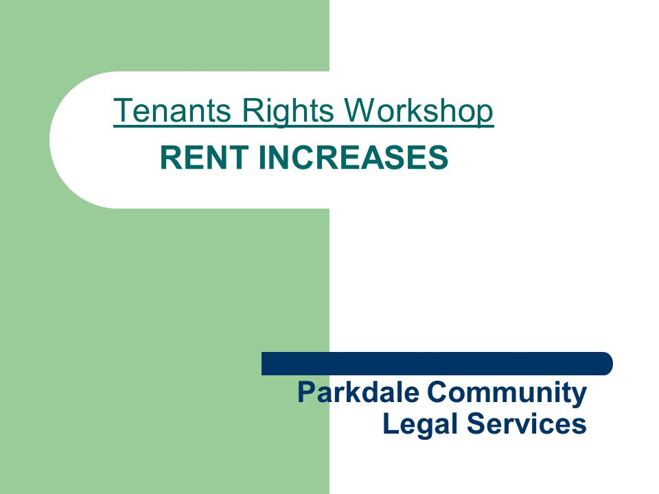 Parkdale Community Legal Services Tenants Rights Workshop RENT INCREASES