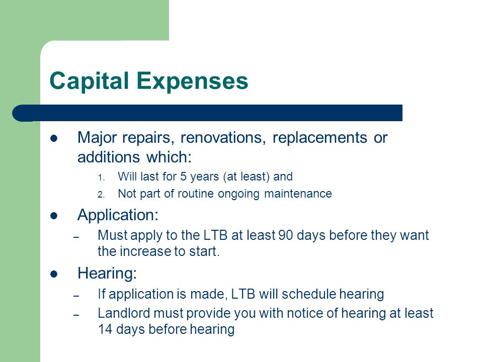 Capital Expenses Major repairs, renovations, replacements or additions which: 1.