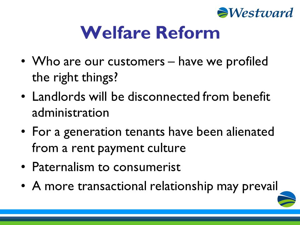 Welfare Reform Who are our customers – have we profiled the right things.