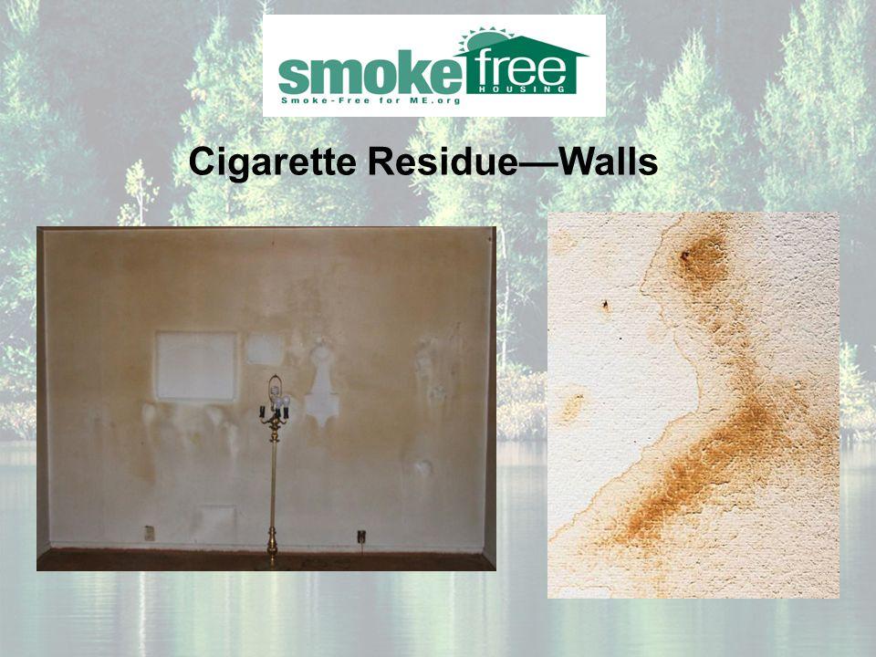 Cigarette Residue—Walls