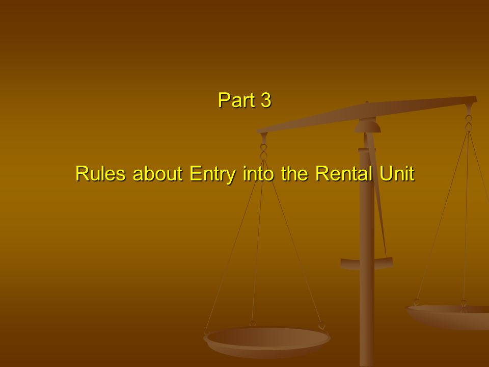 Part 3 Rules about Entry into the Rental Unit