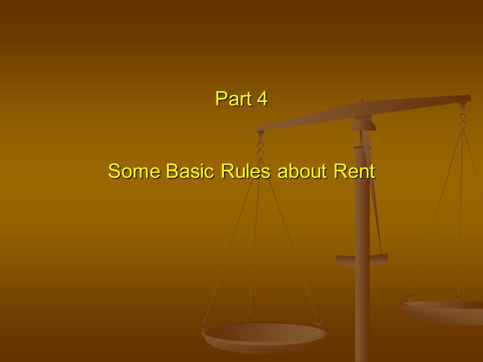 Part 4 Some Basic Rules about Rent