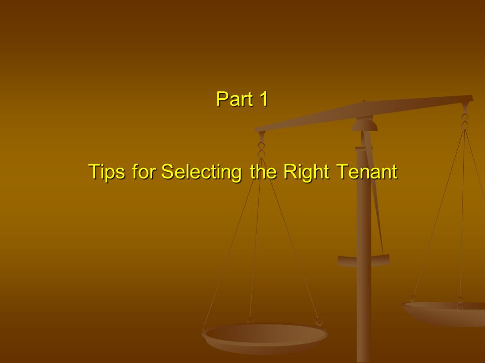 Part 1 Tips for Selecting the Right Tenant