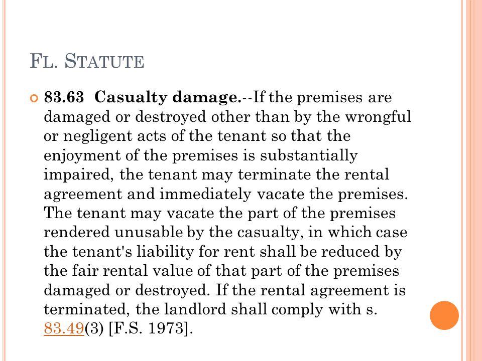 F L. S TATUTE 83.63 Casualty damage.
