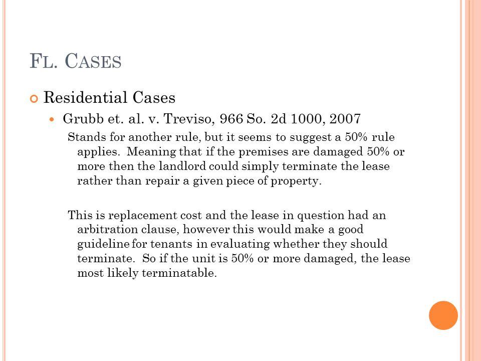 F L. C ASES Residential Cases Grubb et. al. v. Treviso, 966 So.