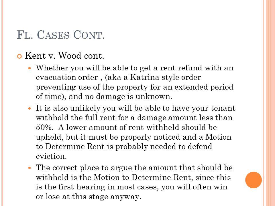 F L. C ASES C ONT. Kent v. Wood cont.