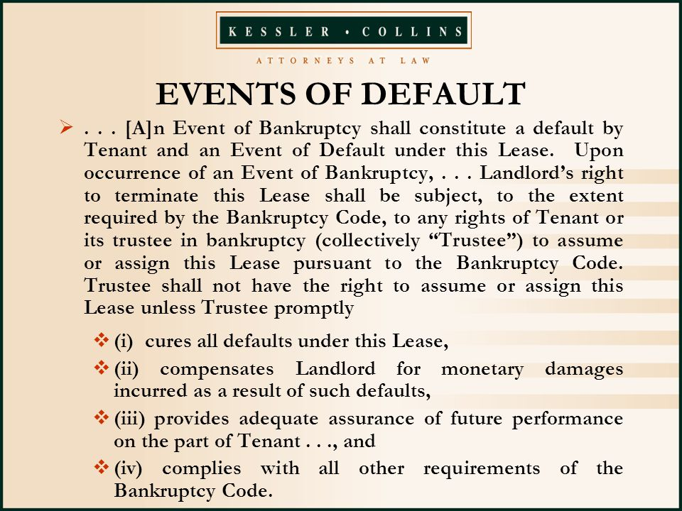 ... [A]n Event of Bankruptcy shall constitute a default by Tenant and an Event of Default under this Lease. Upon occurrence of an Event of Bankruptcy