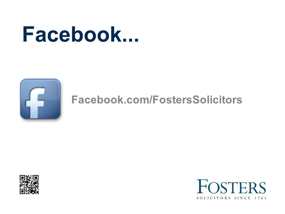 Facebook... Facebook.com/FostersSolicitors