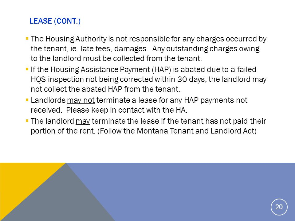 LEASE (CONT.)  The Housing Authority is not responsible for any charges occurred by the tenant, ie.