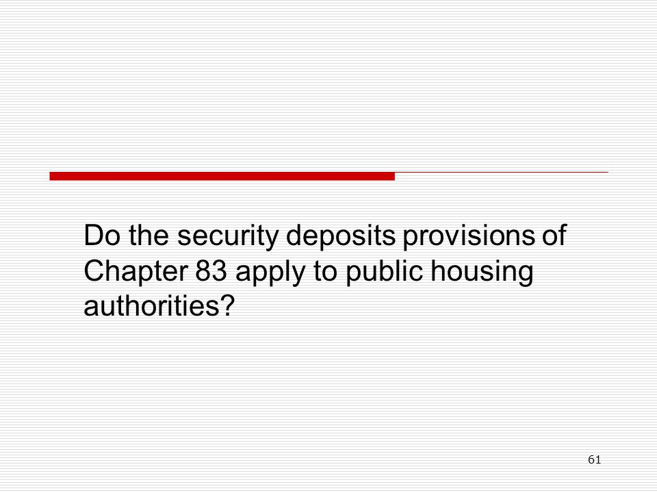 61 Do the security deposits provisions of Chapter 83 apply to public housing authorities?