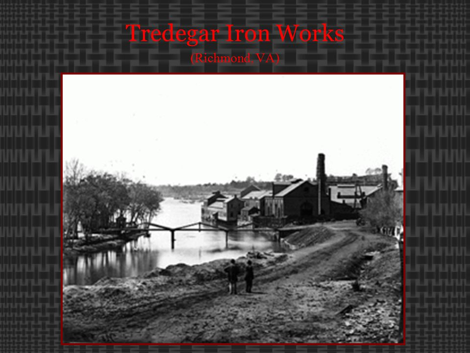 Tredegar Iron Works (Richmond, VA)