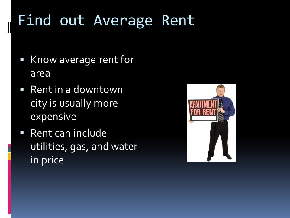 Know the Basics  Length of the Lease  Month-to-month  6 months  1 year  Amount of Rent  Amount of Security deposit