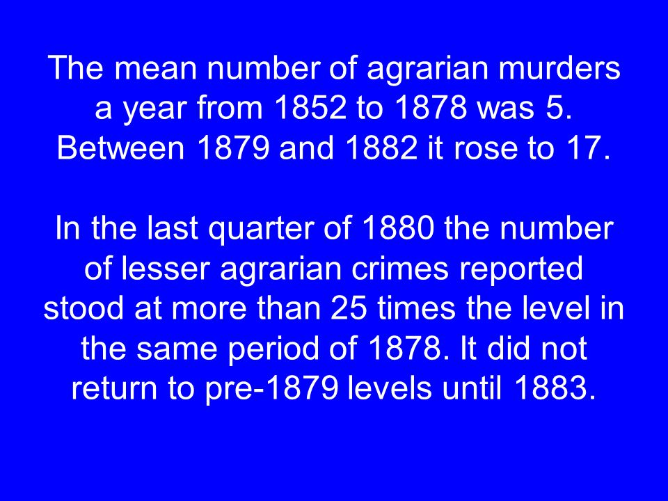 The mean number of agrarian murders a year from 1852 to 1878 was 5.