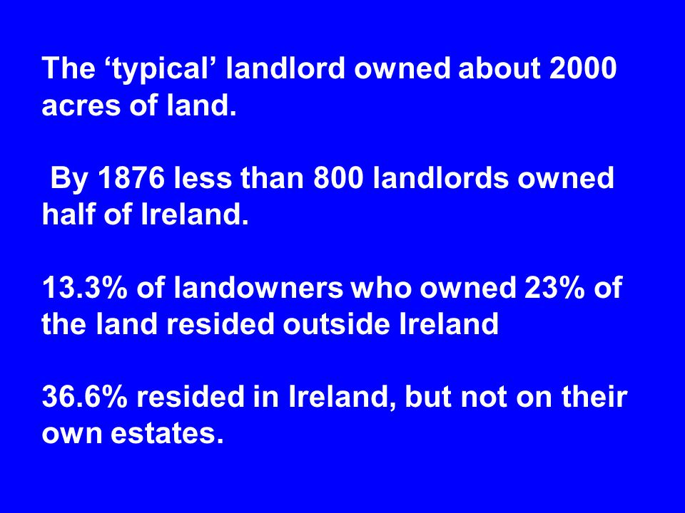 The 'typical' landlord owned about 2000 acres of land.