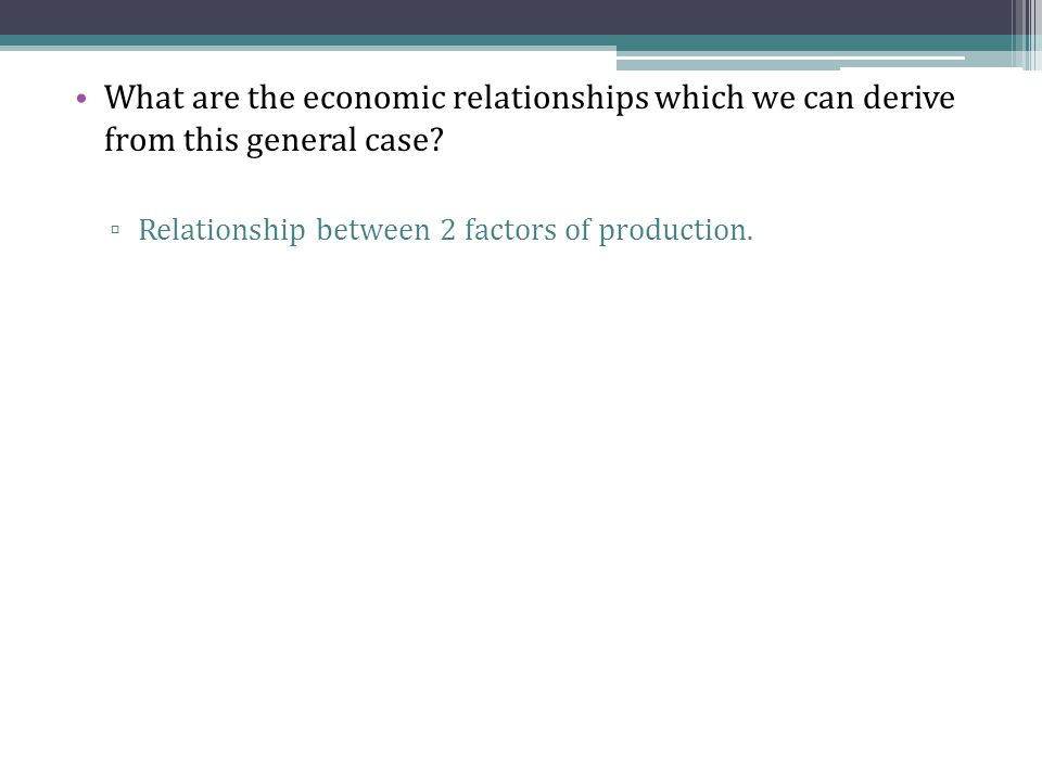 Relationship between 2 factors of production Take inputs j and j+1.