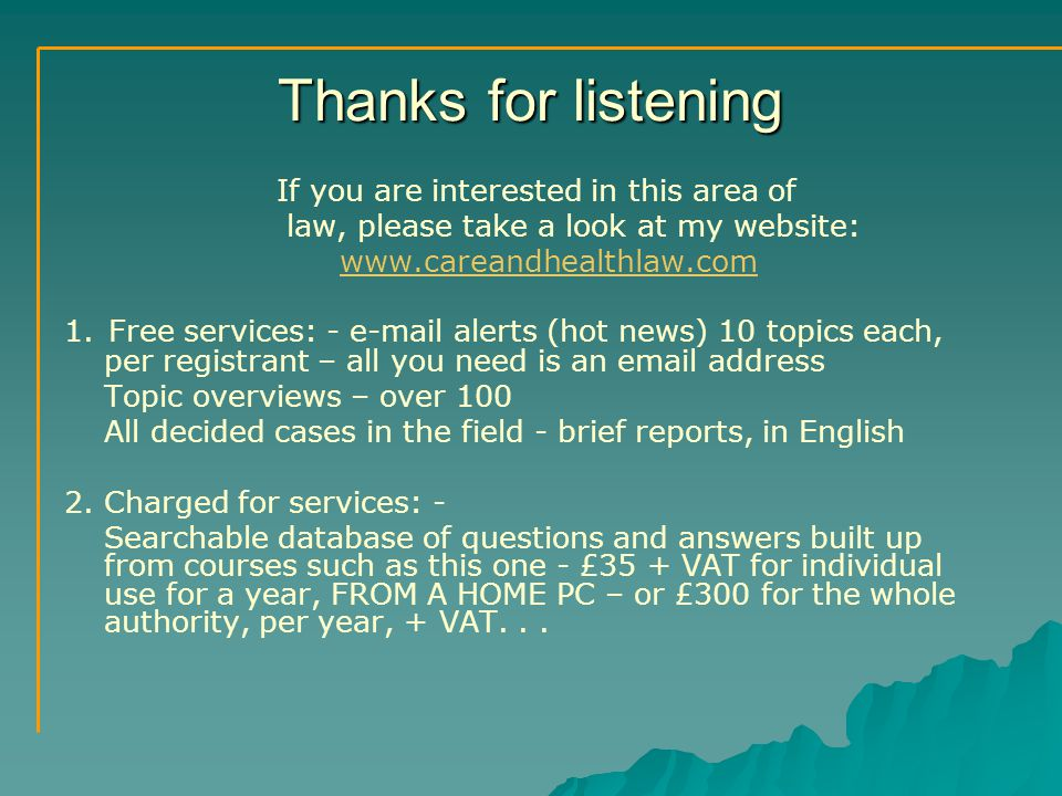 Thanks for listening If you are interested in this area of law, please take a look at my website: www.careandhealthlaw.com 1.