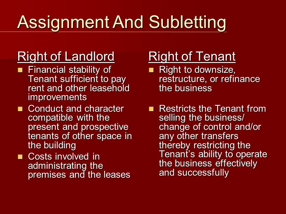 Right of Landlord Financial stability of Tenant sufficient to pay rent and other leasehold improvements Financial stability of Tenant sufficient to pa
