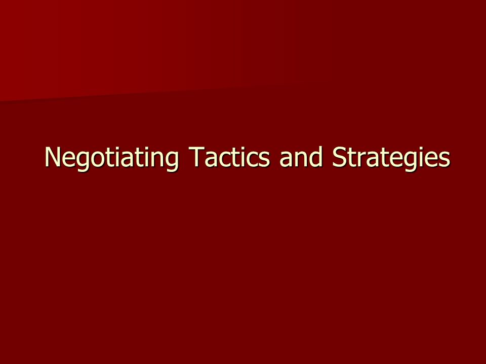 Negotiating Tactics and Strategies