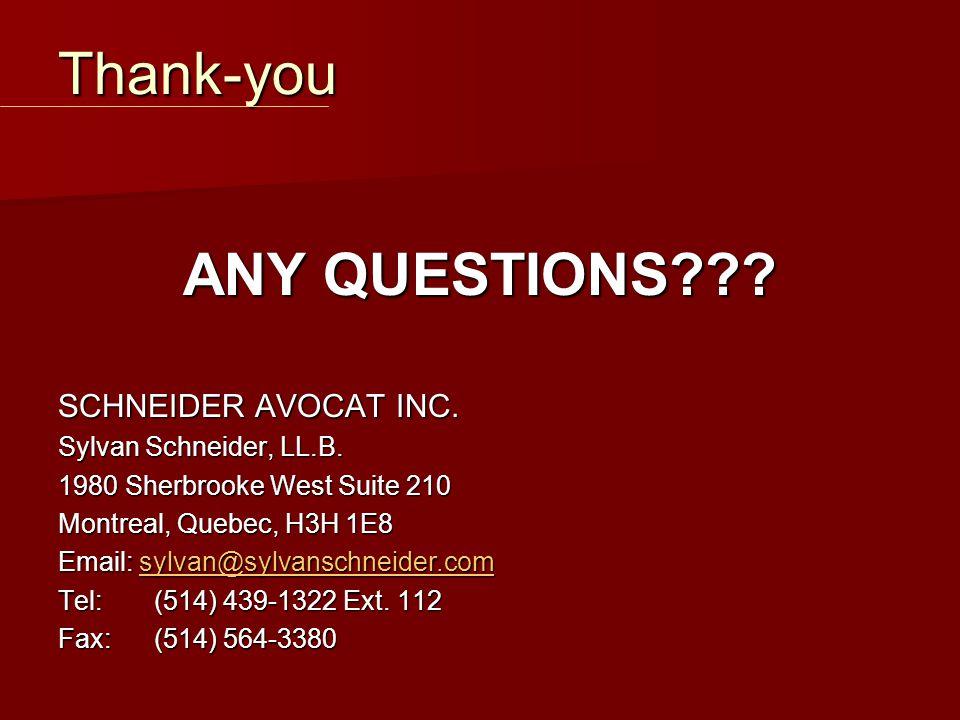 ANY QUESTIONS??. SCHNEIDER AVOCAT INC. Sylvan Schneider, LL.B.