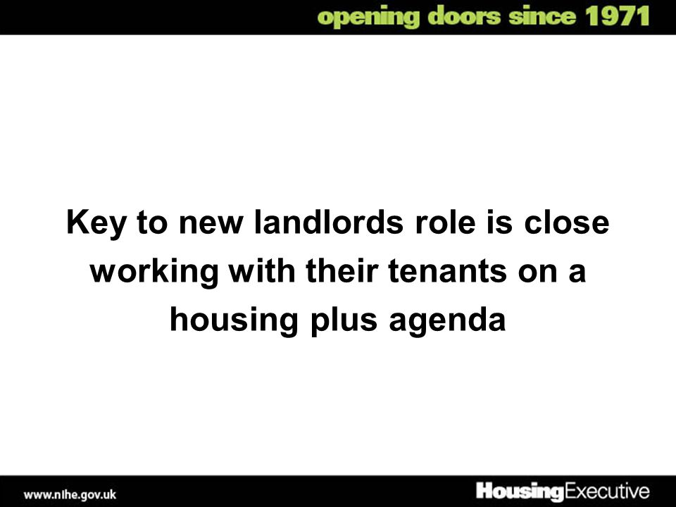 Key to new landlords role is close working with their tenants on a housing plus agenda