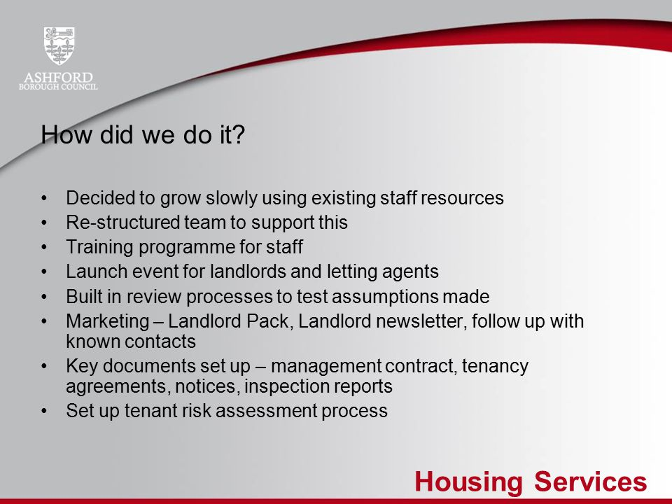 Housing Services How did we do it.