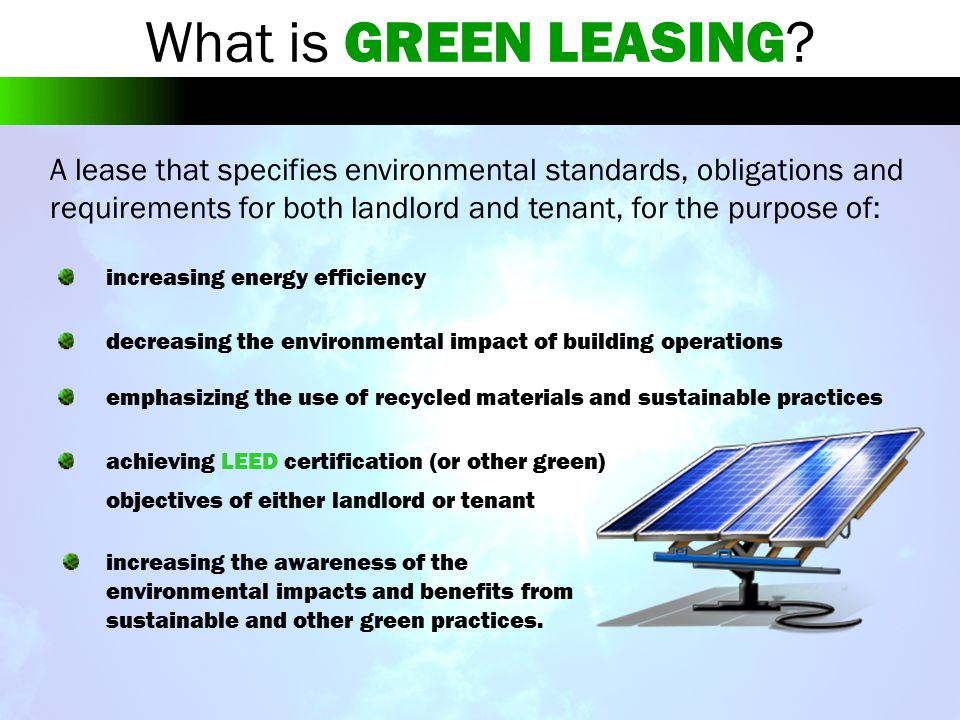 Outline of Topics 1.Initial Construction, Build-Out and Landlord Work 2.Tenant Finish and Alterations 3.Building Management and Operation 4.Building Transportation Issues 5.Enforcement 6.Tax Credits 7.Solar Panels/Wind Turbines, etc.