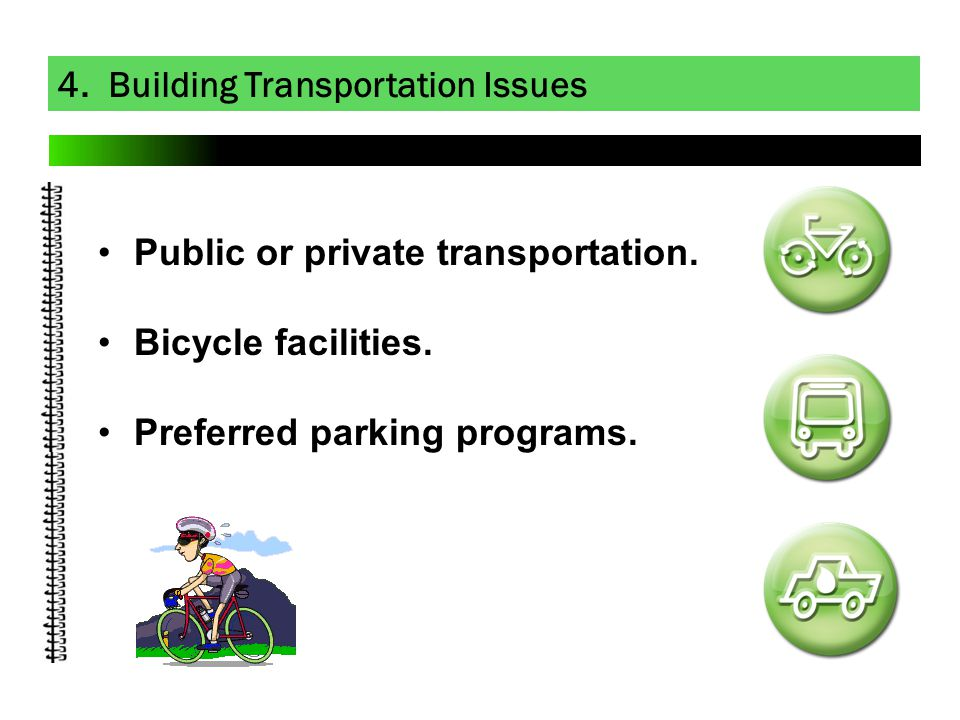 4. Building Transportation Issues Public or private transportation.